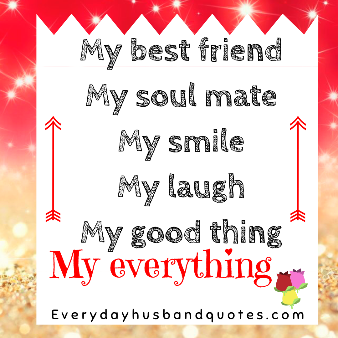 My husband is my best friend Quote: My best friend, my soul mate