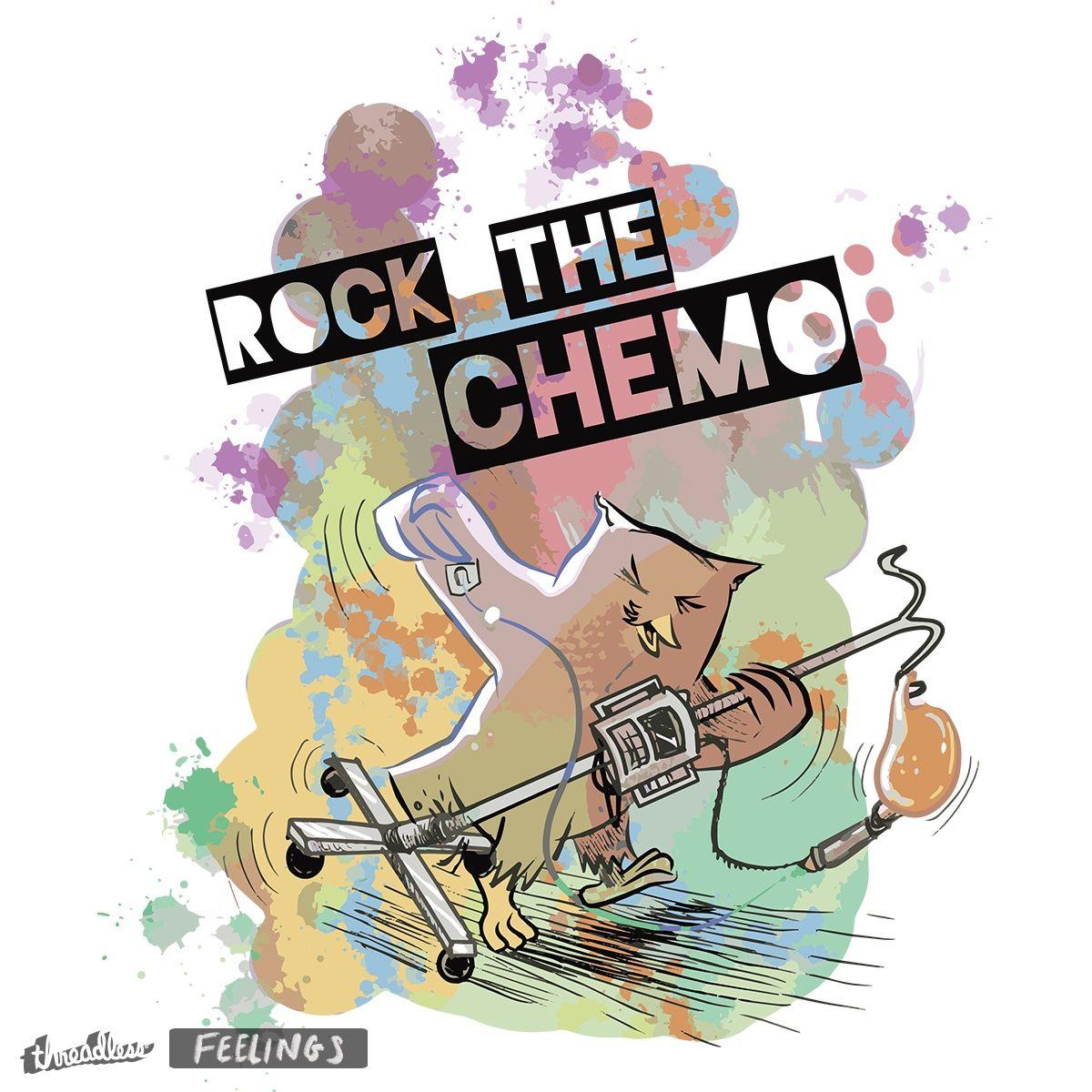 Rock the Chemo on Threadless Chemo, Rock, Threadless