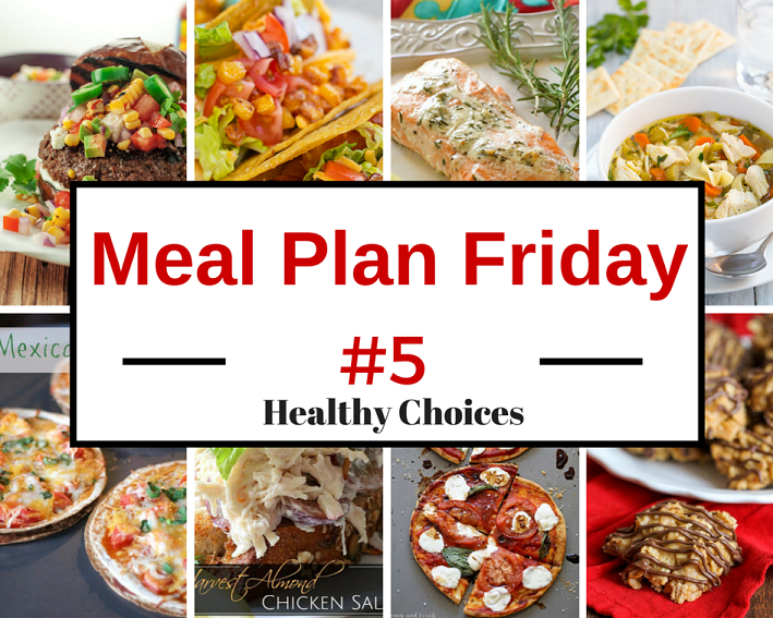 Meal Plan Friday #5: Healthy Choices, includes Side Suggestions, Dessert + Printable