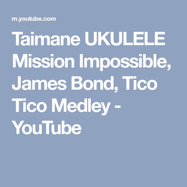 Taimane UKULELE Mission Impossible, James Bond, Tico Tico Medley ...