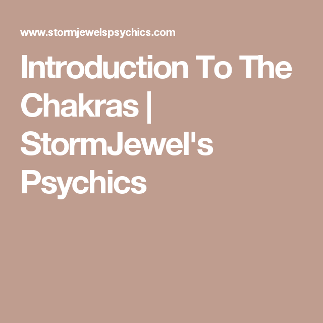 Introduction To The Chakras | StormJewel's Psychics