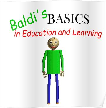 Baldi S Basics In Education And Learning Poster In 2020