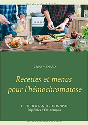 Recettes Et Menus Pour L Hemochromatose Cedric Menard