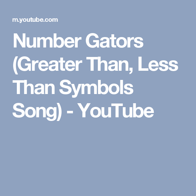 Number Gators Greater Than Less Than Symbols Song Youtube M