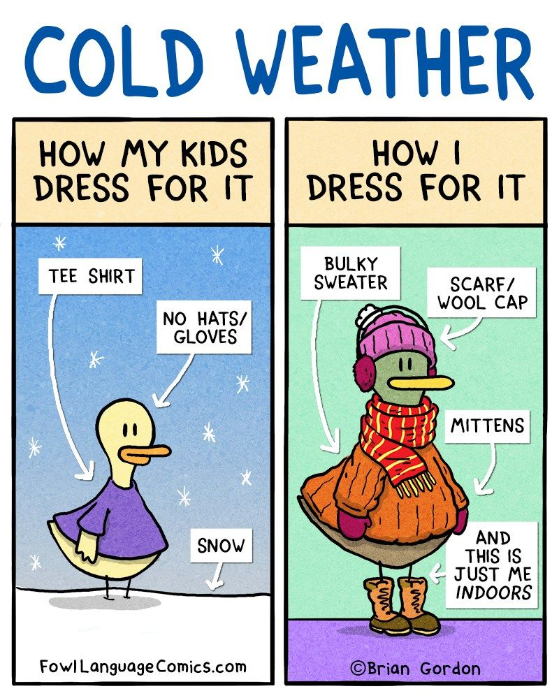 Dressing For Cold Weather Fowl Language Comics Fowl Language Comics Cold Weather Dresses Funny Weather