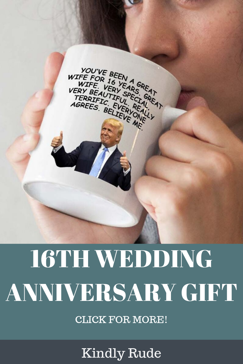 16th Anniversary Funny Trump Gift Mug For Women Gifts in
