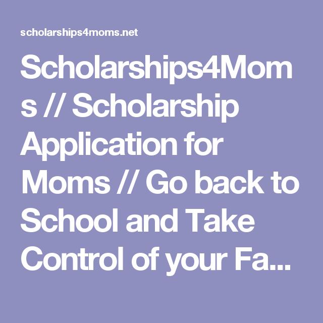 ScholarshipsMoms  Scholarship Application For Moms  Go Back