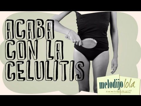 Cómo Eliminar la Celulitis para Siempre. Fácil y rápido.