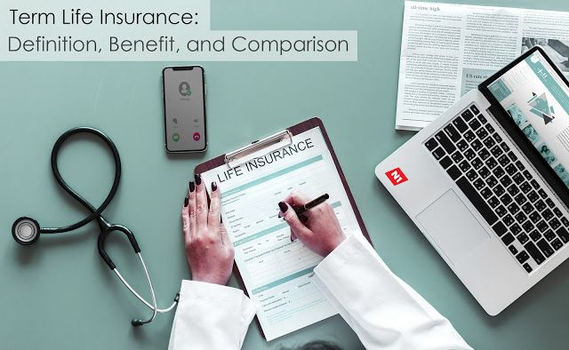 Term Life Insurance Definition Benefit And Comparison Life