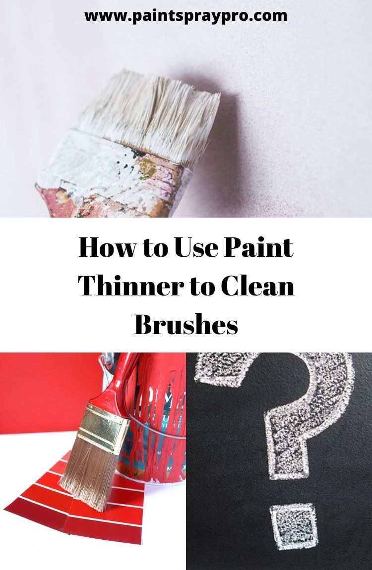 How To Use Paint Thinner In 2020 Paint Thinner Best Paint