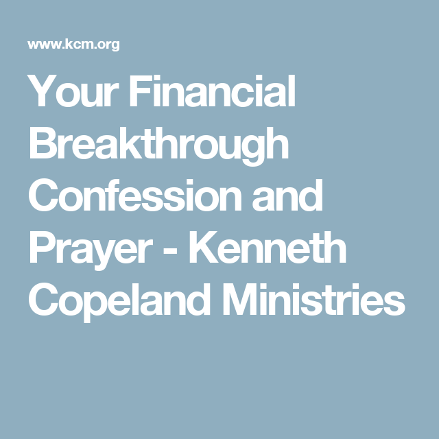 Your Financial Breakthrough Confession and Prayer - Kenneth Copeland