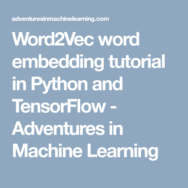 Word2Vec word embedding tutorial in Python and TensorFlow