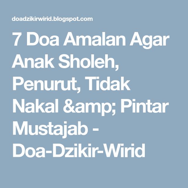 7 Doa Amalan Agar Anak Sholeh Penurut Tidak Nakal Amp Pintar Mustajab Doa Dzikir Wirid Doa Anak Amal
