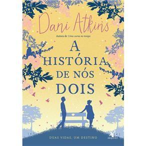 Livro - A História de Nós Dois: Duas Vidas, um ...