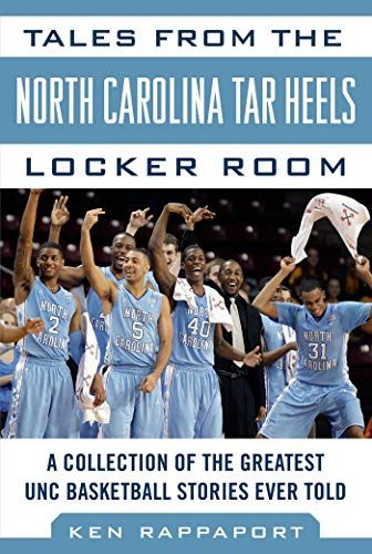 Download Pdf Tales From The North Carolina Tar Heels Locker Room A Collection Of The Greatest Unc Basketbal North Carolina Tar Heels Unc Basketball Tar Heels