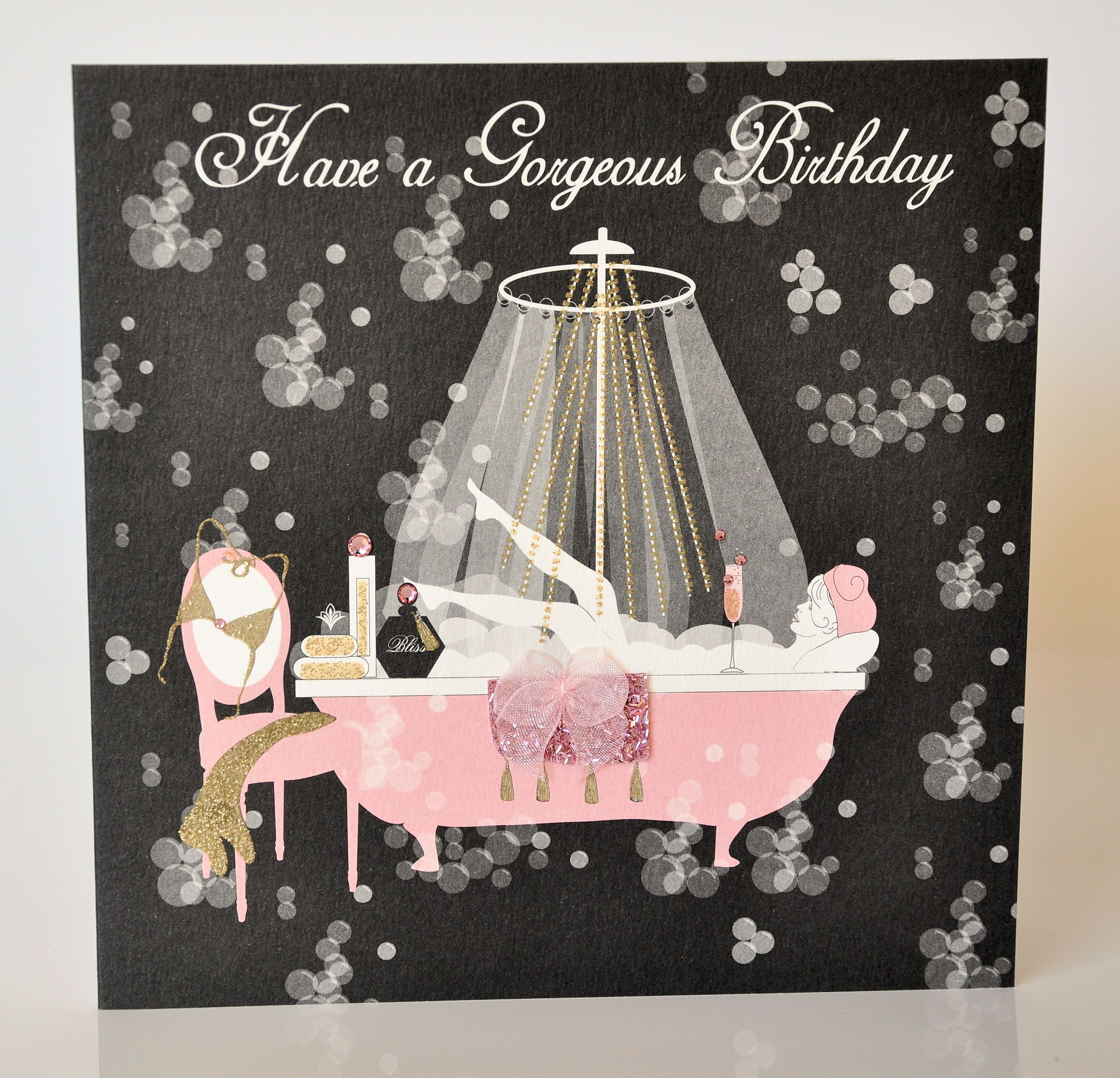 Here is  really cheeky birthday card for the girls! This gorgeous birthday girl is soaking in her bath tub drinking a glass of champagne! The cards has lots of glitter and Swarovski crystals.