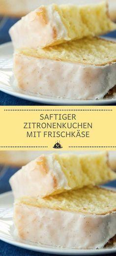 Saftiger Zitronenkuchen mit Frischkäse – Die Küche