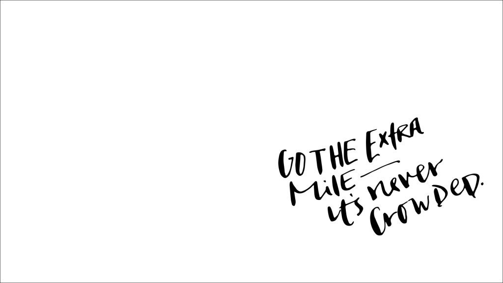Black White Minimal Go Extra Mile Desktop Wallpaper Background Desktop Background Quote Desktop Wallpaper Quotes Inspirational Desktop Wallpaper