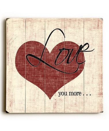 Love You More Wall Art artehouse 'love you more' wall décor | wood wall art, wood walls
