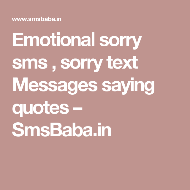 Emotional sorry sms , sorry text Messages saying quotes – SmsBaba ...