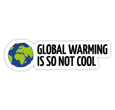 Global Warming Is Not Cool Sticker By Artpolitic Global Warming Cool Laptop Stickers Cool Stickers