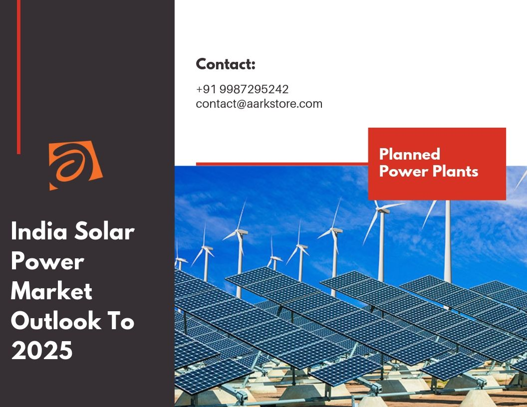 2018 India Solar Power Market Outlook to 2025- Planned Power