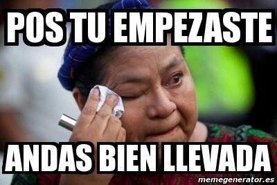 3eff2f7e7afdccb53bb229ca65243c85 andas bien llevada ( ni pedo paisa pinterest memes, mexican