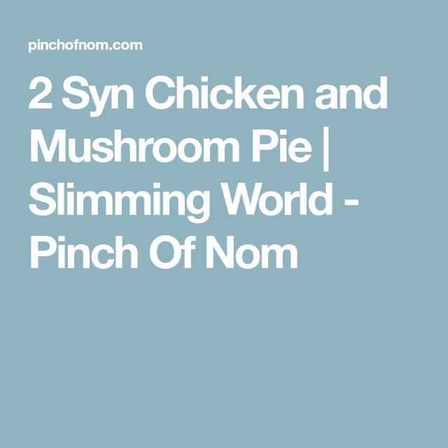 2 Syn Chicken and Mushroom Pie | Slimming World - Pinch Of ...