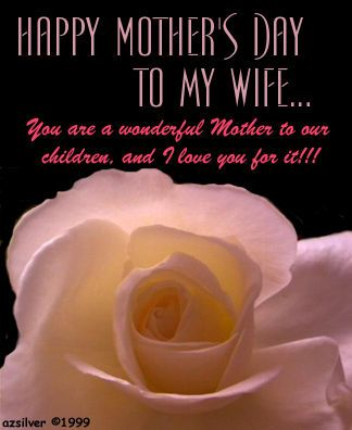 happy mothers day to my wife quotes