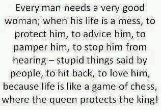 Every Man Needs A Very Good Woman So True Pinterest Quotes