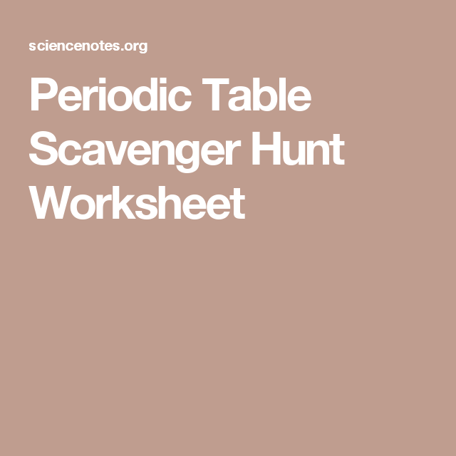 Periodic Table Scavenger Hunt Worksheet – Periodic Table Scavenger Hunt Worksheet