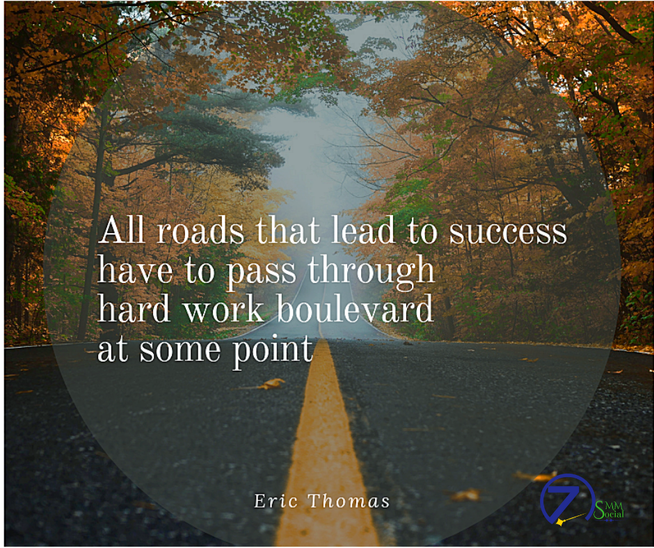 All Road That Lead To Succes Have Pas Through Hard Work Boulevard At Some Point Socialmedia Busi Motivational Quote Motivation Essay Writing