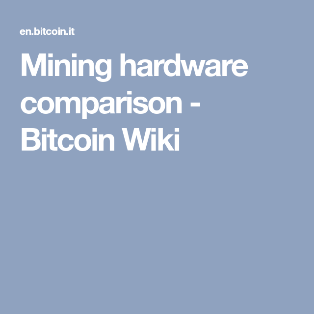 Mining hardware comparison bitcoin wiki bitcoin news pinterest mining hardware comparison bitcoin wiki ccuart Image collections