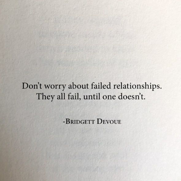 Don T Worry About Failed Relationships They All Failed Until One Doesn T Sin Quotes Prayer Quotes Mood Quotes