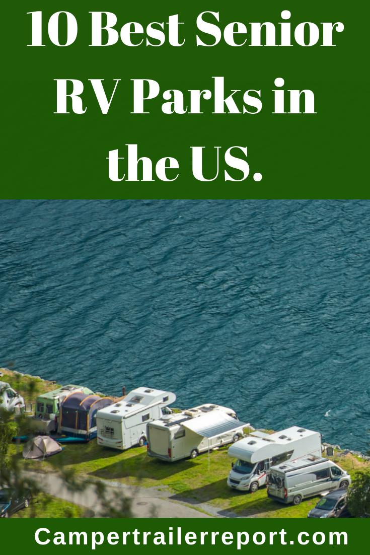 10 Best Senior Rv Parks In The Us In 2020 Rv Parks Best Rv Parks Park