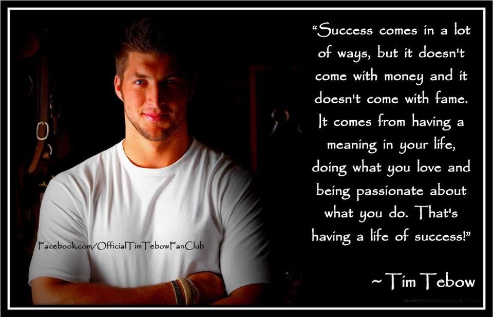 f76a23a42 Tim Tebow quote I love this because this is the way I want to live my life