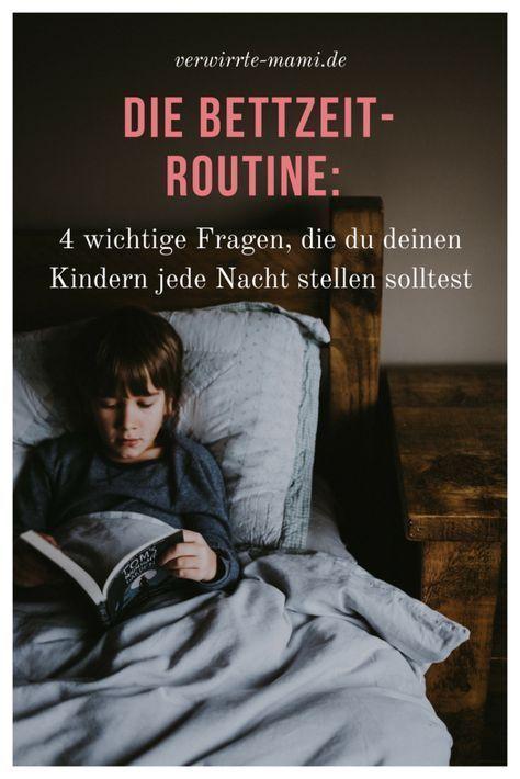 Die Bettzeit-Routine: 4 wichtige Fragen, die du deinen Kindern jede Nacht stellen solltest – Verwirr