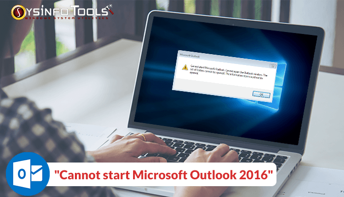 Cannot Start Microsoft Outlook 2016? | Solution for MS