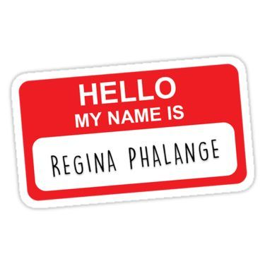 Hello My Name Is Regina Phalange Sticker Products In 2019