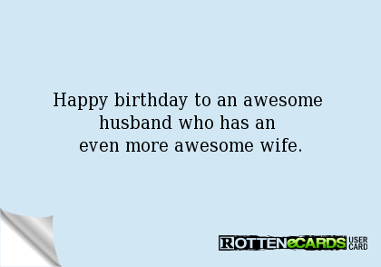 Happy birthday to an awesome husband who has an even more awesome wife.