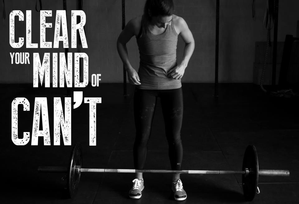 Clear Your Mind Of Can T Crossfit Inspiration Motivation