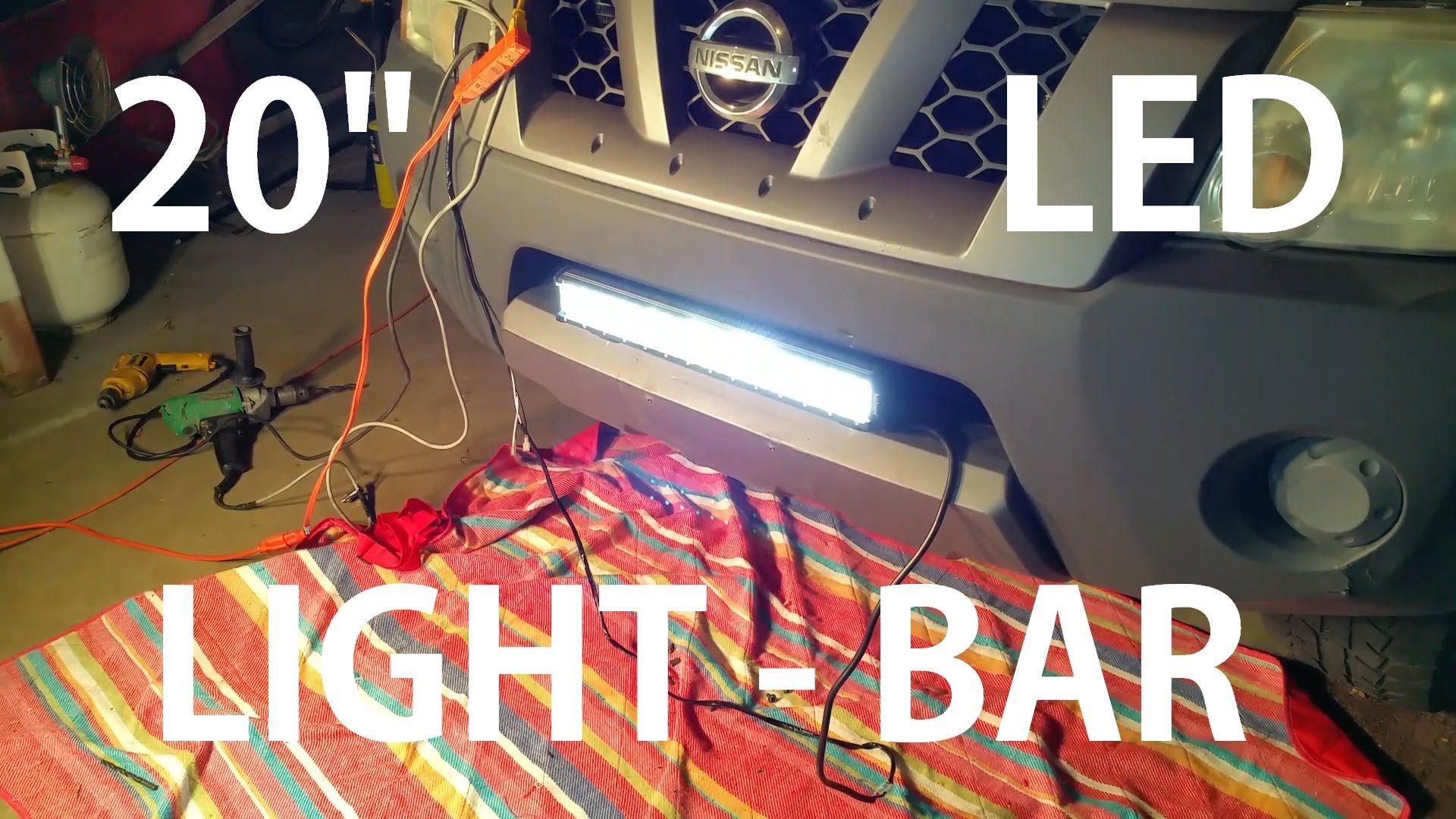20 Light Bar Installation On A Nissan Xterra How To Complete Video Bar Lighting Led Light Bars Led Lights
