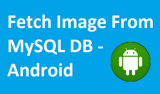 android download image from server's mysql database and