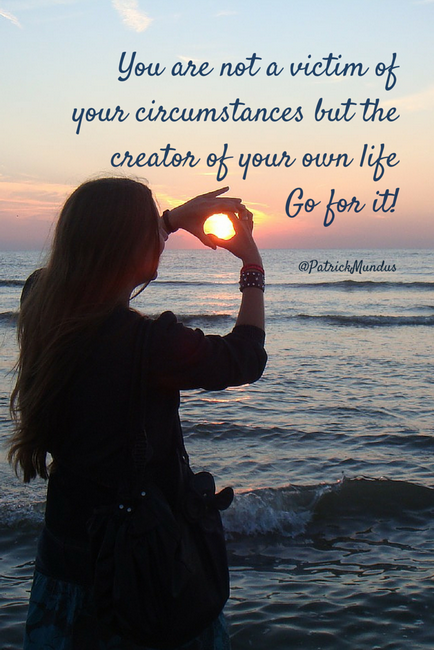 You are not a victim of your circumstances but the #creator of your own life. Go for it!