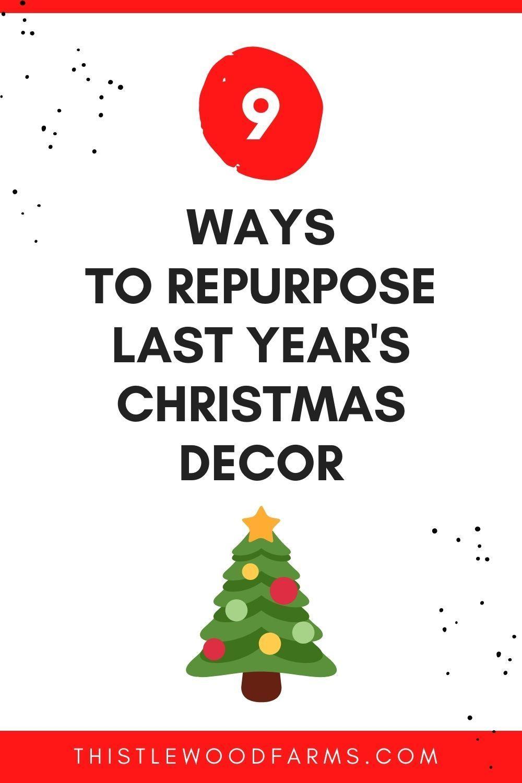 Christmas 2020 Repurpose 9 Simple Ideas To Repurpose Last Year's Christmas Decor