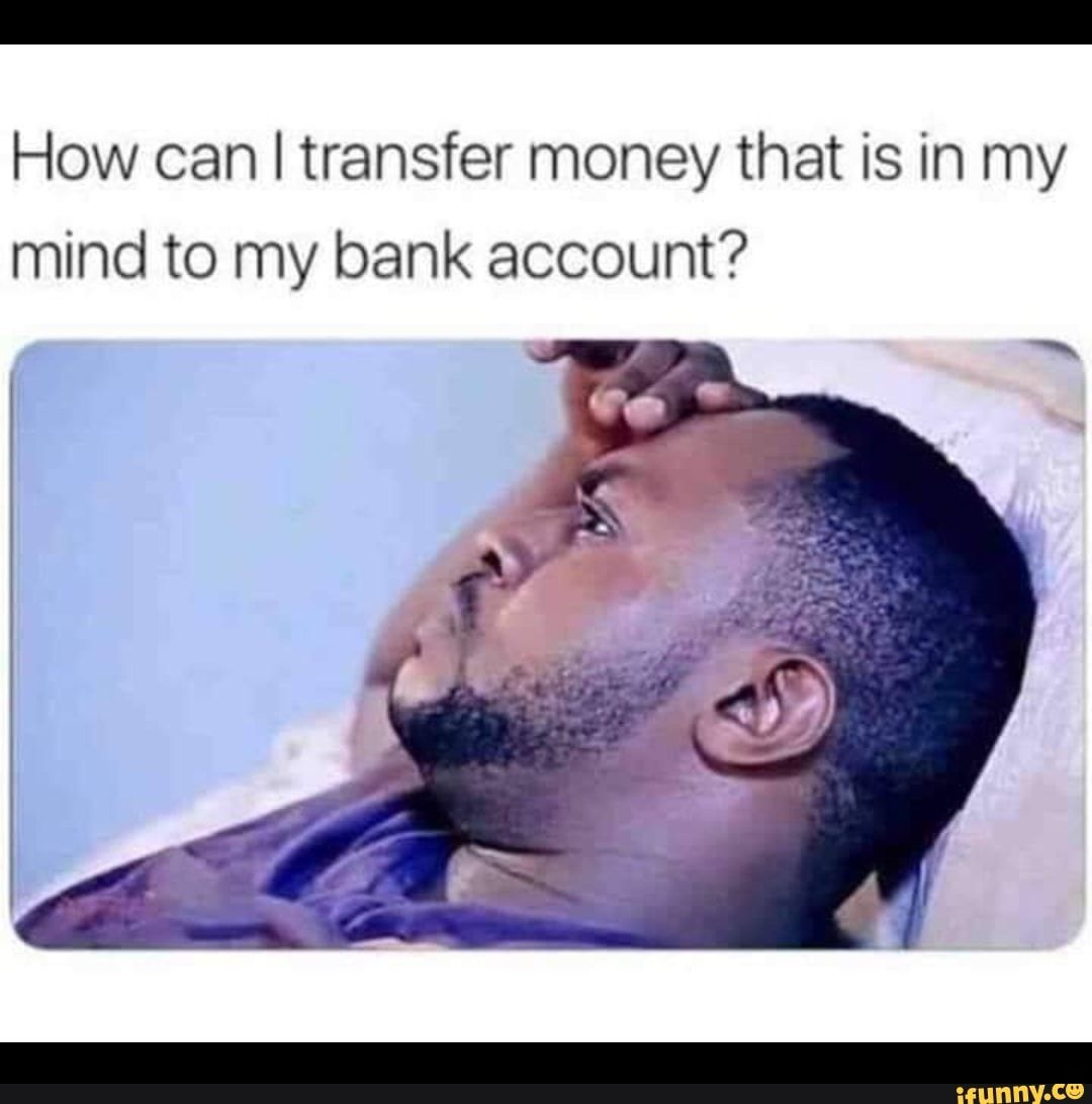 How Can I Transfer Money That Is In My