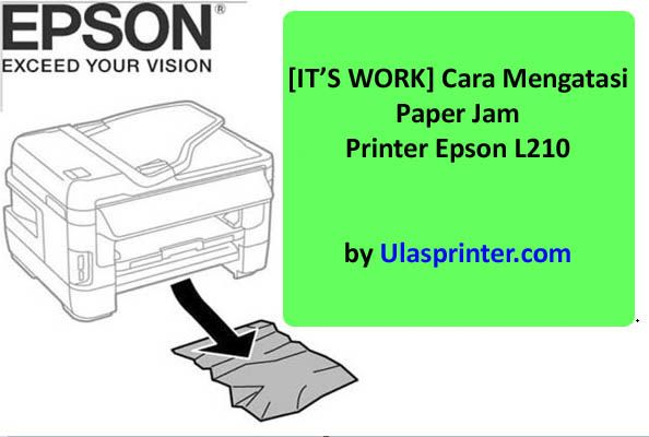 It S Work Cara Mengatasi Paper Jam Printer Epson L210 Informasi