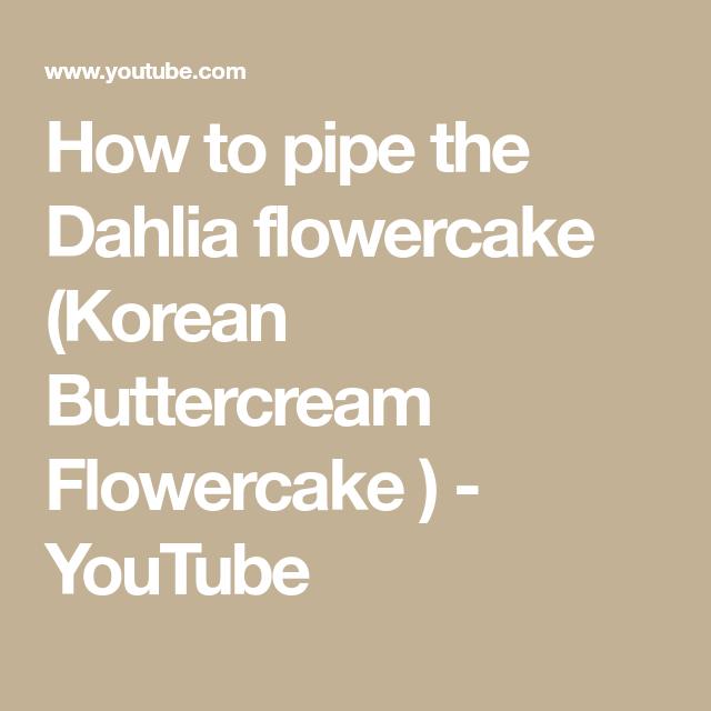 How to pipe the Dahlia flowercake (Korean Buttercream Flowercake ) - YouTube