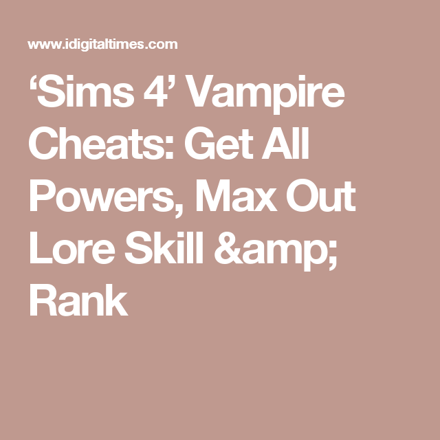 Sims 4 Vampire Cheats Get All Powers Max Out Lore Skill Amp Rank Sims 4 Cheating Sims