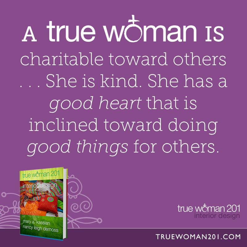 A True Woman Is Charitable Toward Others She Kind Has